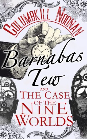 Cover for Barnabas Tew and the Case of the Nine Worlds