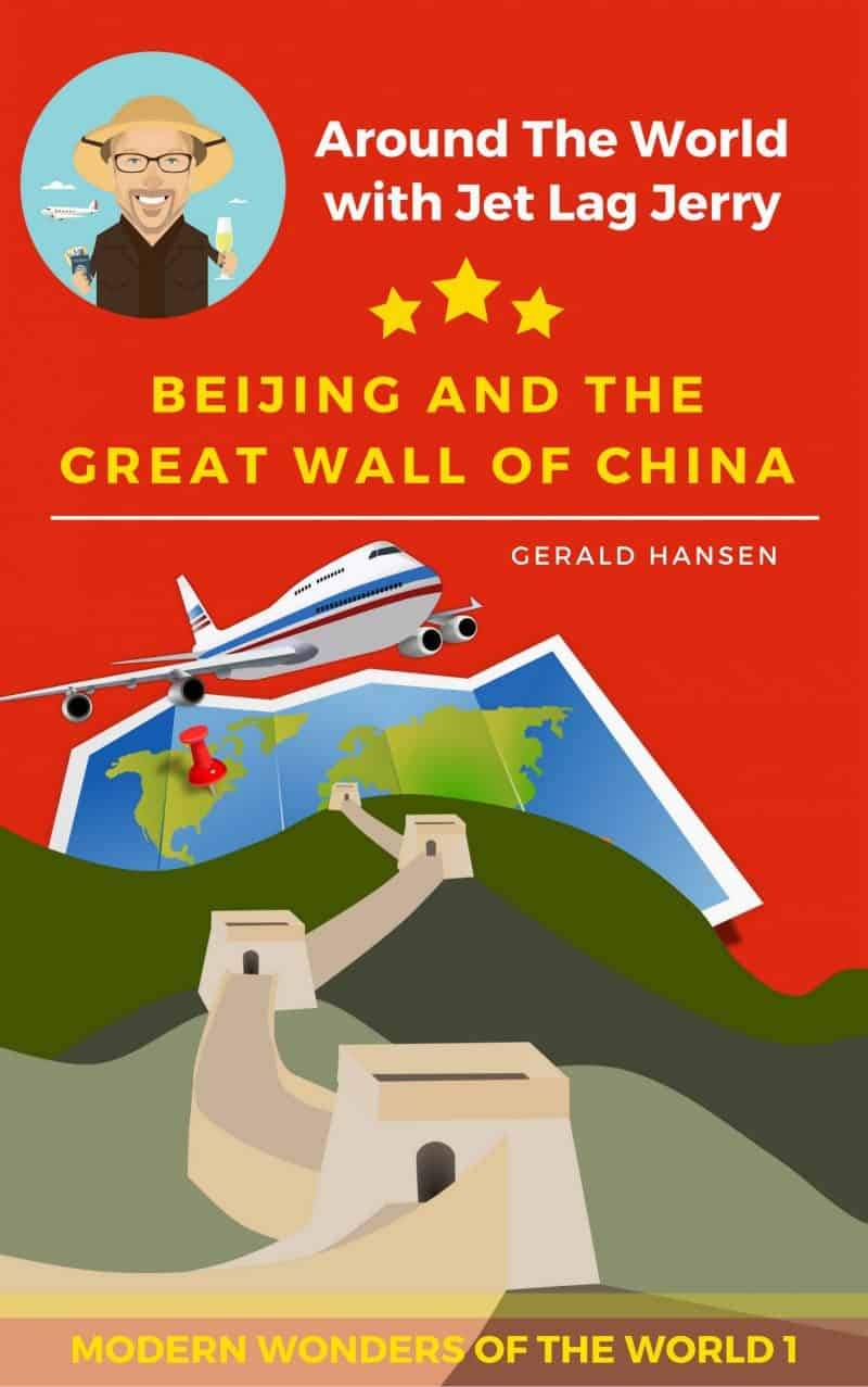 Cover for Beijing And The Great Wall of China: Around The World With Jet Lag Jerry 1