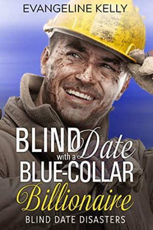 Cover for Blind Date with a Blue-Collar Billionaire