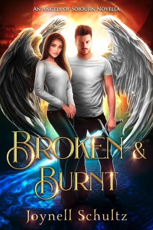 Cover for Broken & Burnt: An Angels of Sojourn Novella