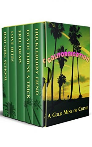 Cover for Californication: A Gold Mine of Crime