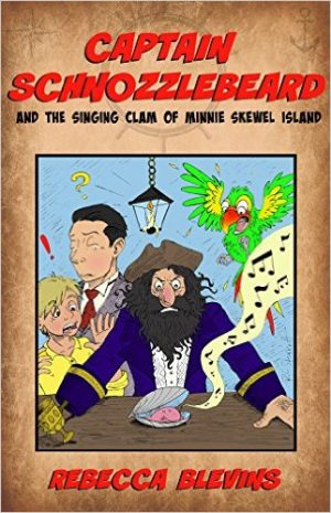 Cover for Captain Schnozzlebeard and the Singing Clam of Minnie Skewel Island