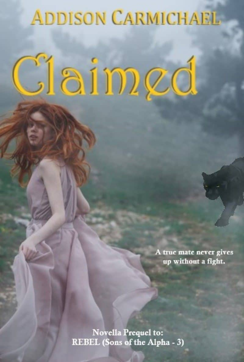 Cover for Claimed: Novella Prequel to REBEL (Sons of the Alpha #3)