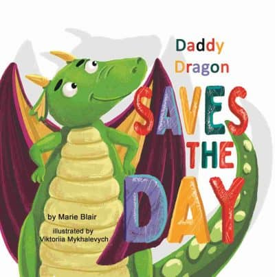 Cover for Daddy Dragon Saves the Day