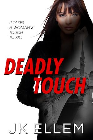 Cover for Deadly Touch: It takes a woman's touch to kill