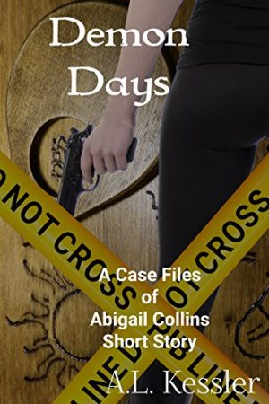 Cover for Demon Days (The Case Files of Abigail Collins Book 1)