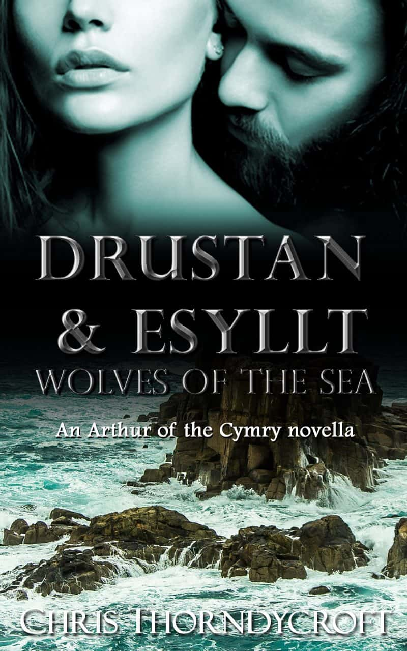 Cover for Drustan and Esyllt: Wolves of the Sea: An Arthur of the Cymry novella