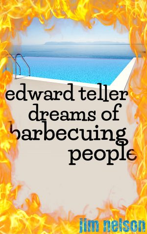 Cover for Edward Teller Dreams of Barbecuing People