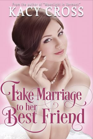 Cover for Fake Marriage to Her Best Friend