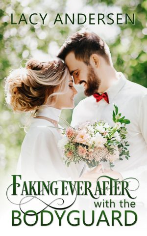 Cover for Faking Ever After with the Bodyguard