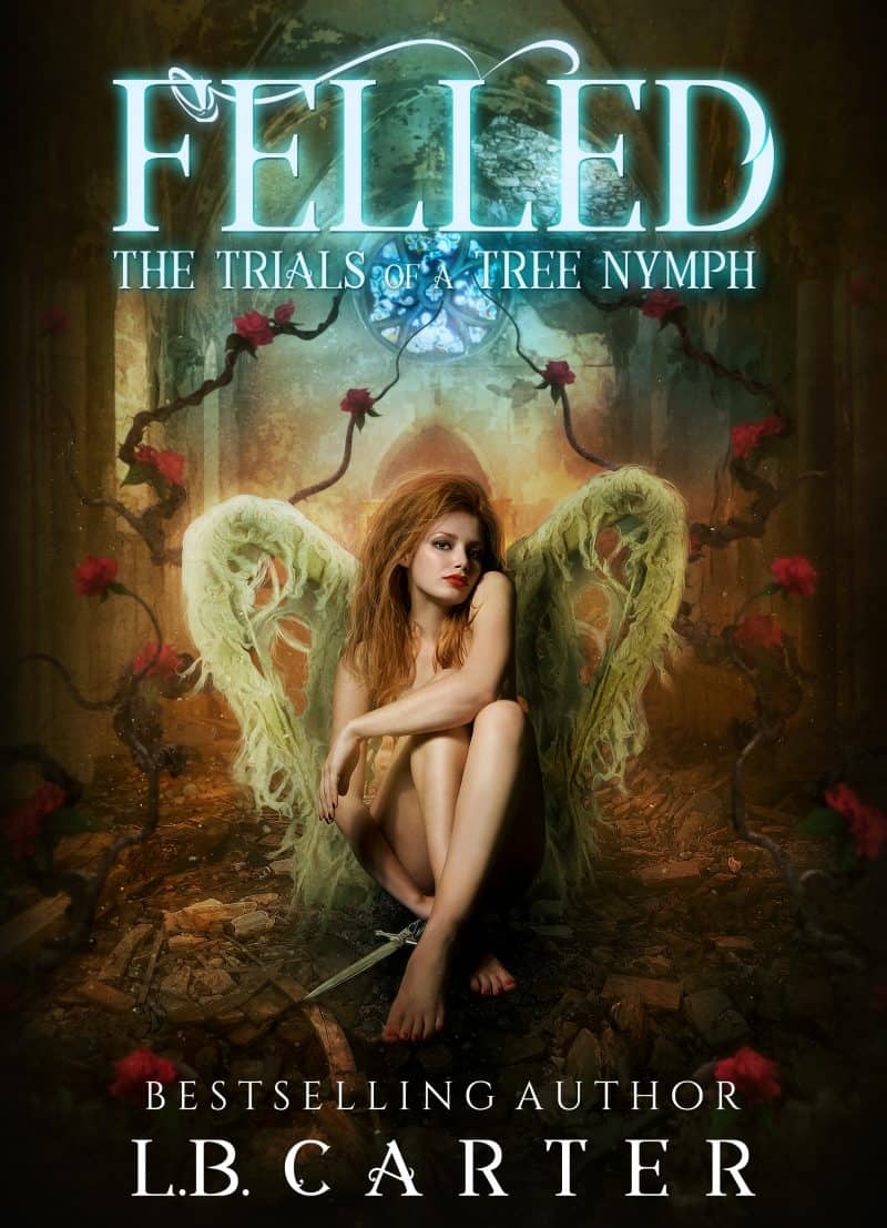 Cover for Felled: The Trials of a Tree Nymph