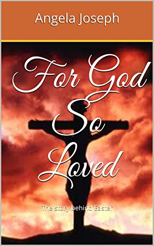 Cover for For God So Loved: The Story Behind Easter