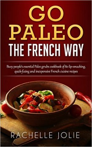 Cover for Go Paleo the French Way