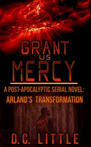 Cover for Grant Us Mercy - Arland's Transformation (Reader Team Exclusive)