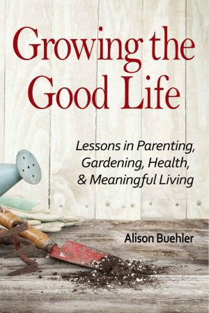 Cover for Growing the Good Life