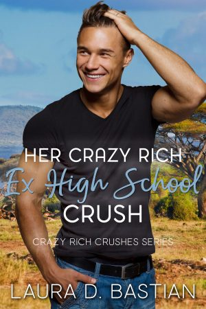 Cover for Her Crazy Rich Ex High School Crush