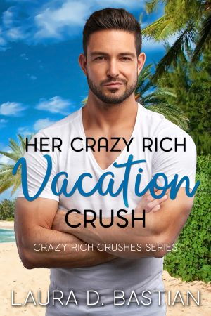 Cover for Her Crazy Rich Vacation Crush
