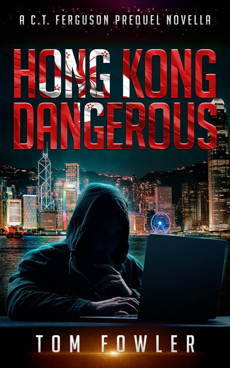 Cover for Hong Kong Dangerous: A C.T. Ferguson Prequel Novella