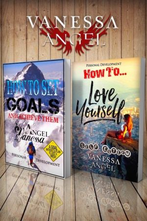 Cover for How to Set Goals and Achieve Them & How to Love Yourself