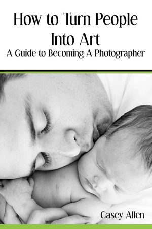 Cover for How to Turn People Into Art: A Guide to Becoming a Photographer