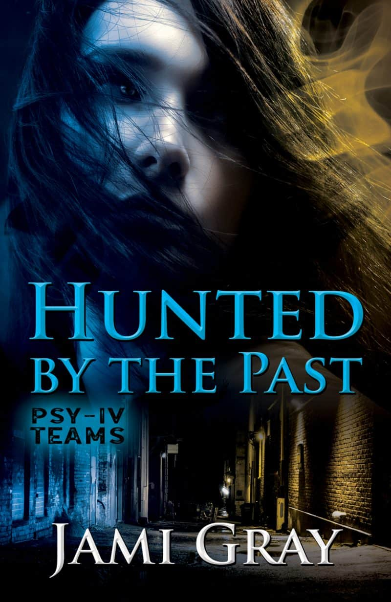 Cover for Hunted by the Past: PSY-IV Teams Book 1