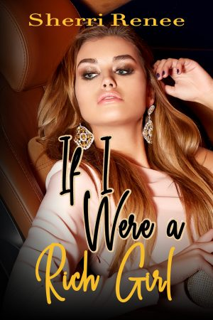 Cover for If I Were a Rich Girl