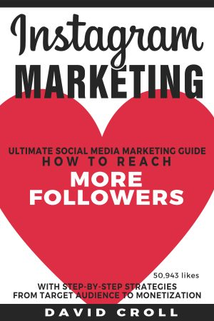 Cover for Instagram Marketing: Ultimate Social Media Marketing Guide