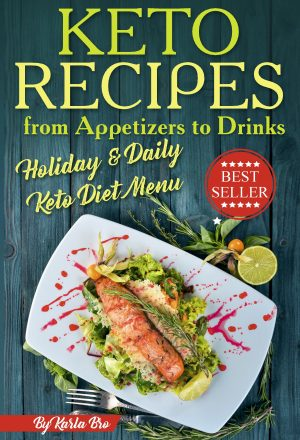 Cover for Keto Recipes from Appetizers to Drinks: Holiday and Daily Keto Diet Menu