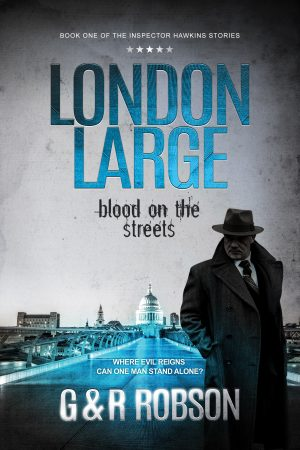 Cover for London Large: Blood on the Streets: Book one of the Inspector Harry Hawkins Series