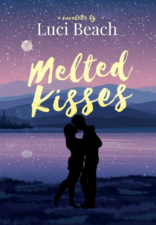Cover for Melted Kisses: (a novelette)