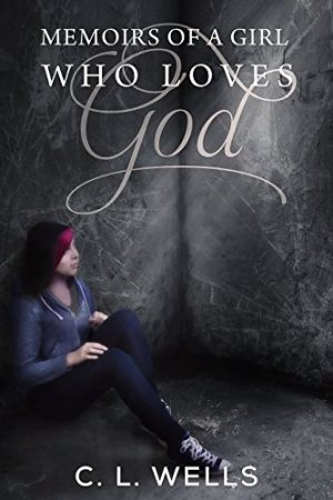 Cover for Memoirs of a Girl Who Loves God