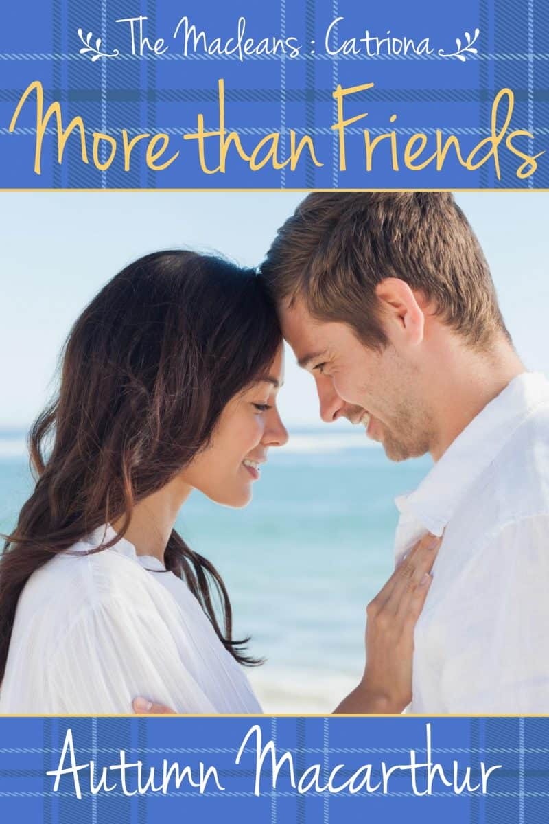 Cover for More Than Friends: A sweet and clean Scottish Christian romance