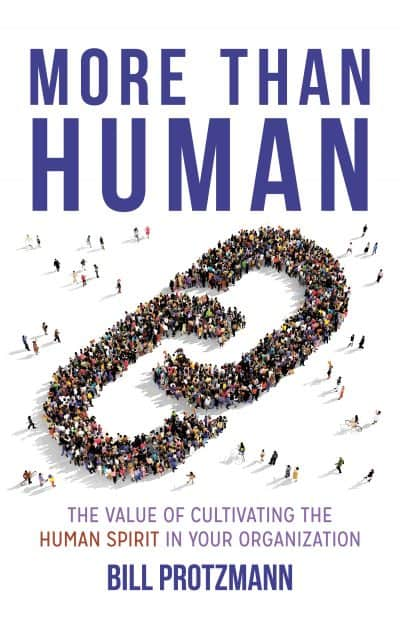 Cover for More Than Human – The Value of Cultivating the Human Spirit in Your Organization