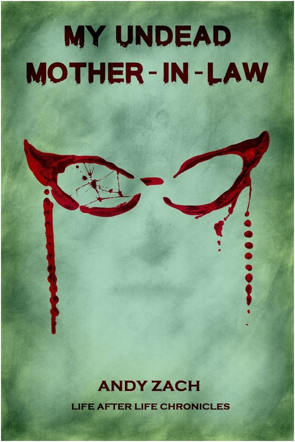 Cover for My Undead Mother-in-law: The Family Zombie With Anger Management Issues