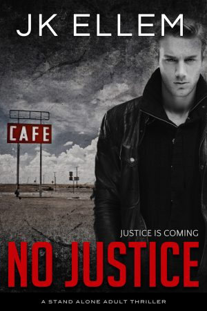 Cover for No Justice: A mystery and suspense stand alone crime thriller