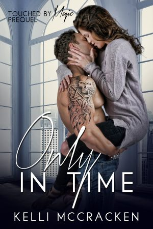 Cover for Only in Time (Touched by Magic Prequel) A Second Chance Romance