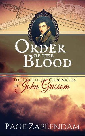 Cover for Order of the Blood: The Unofficial Chronicles of John Grissom, Vampire