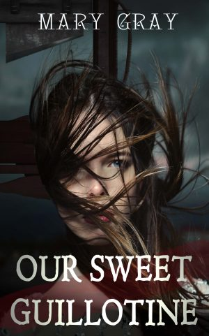 Cover for Our Sweet Guillotine