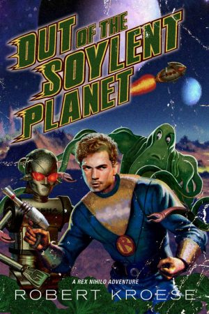 Cover for Out of the Soylent Planet