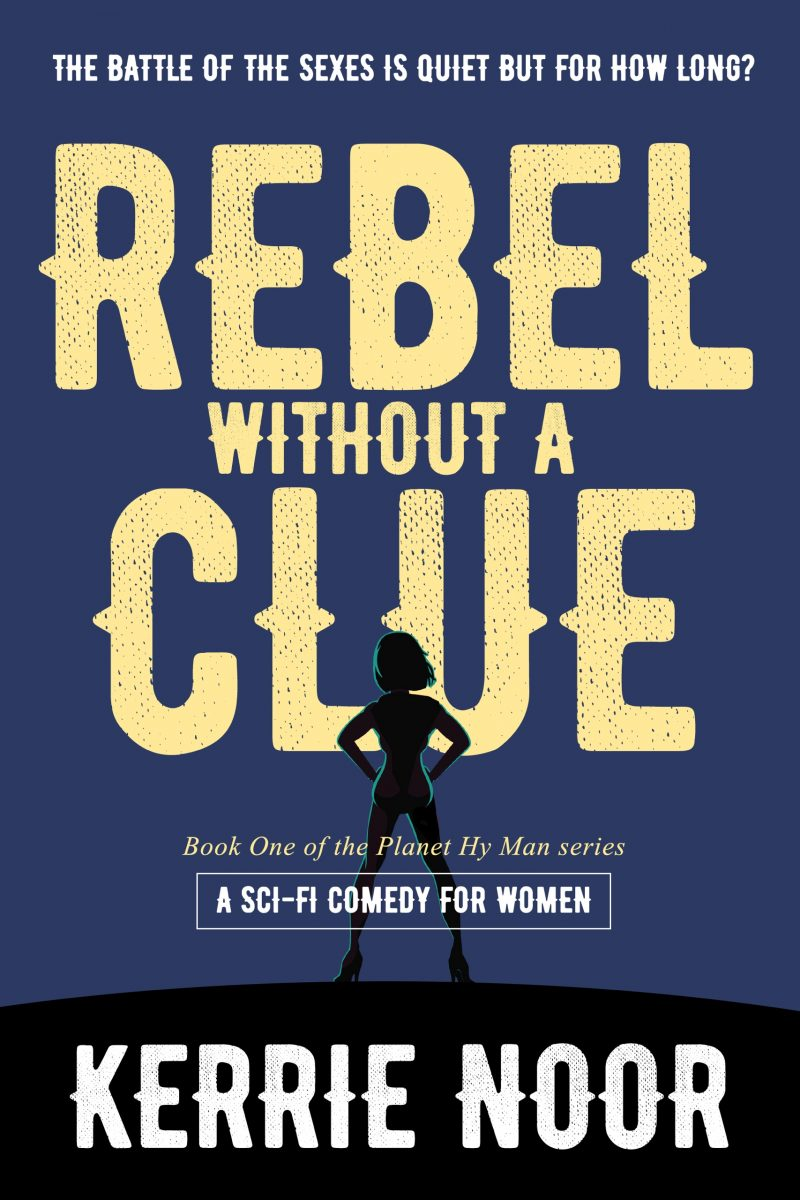 Cover for Rebel Without A Clue: The Battle Of The Sexes Has Just begun