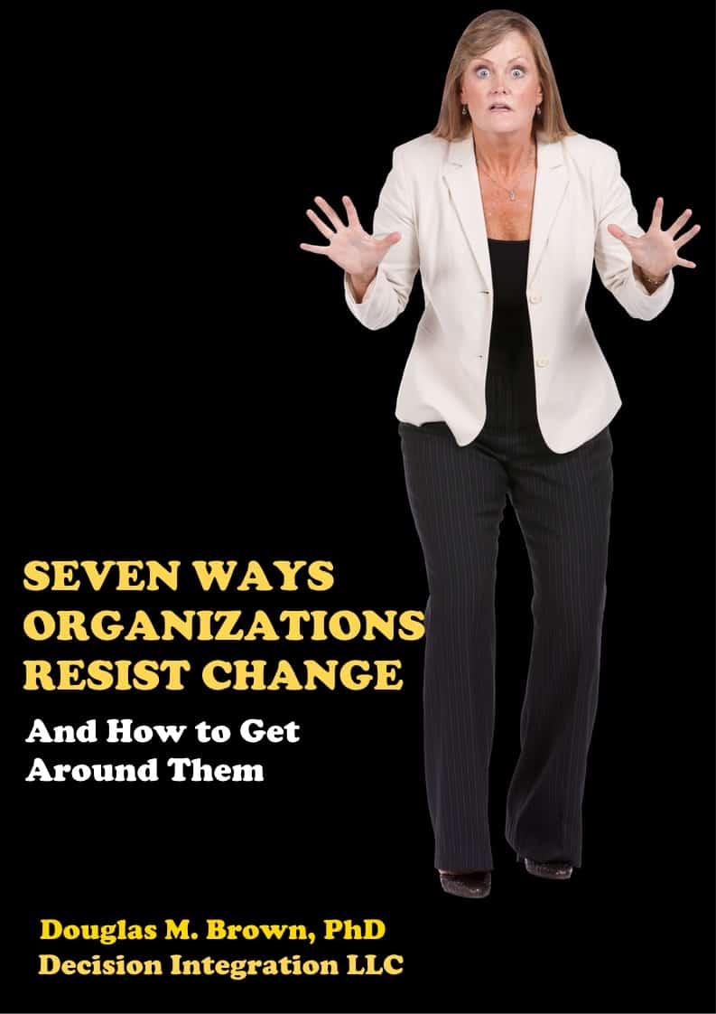 Cover for Seven Ways Organizations Resist Change: and How to Get Around Them