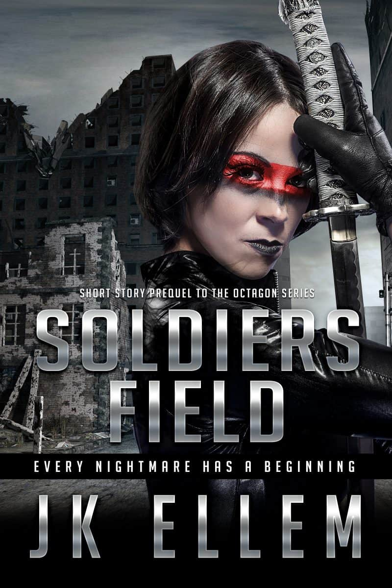 Cover for Soldiers Field: Prequel to the Octagon Series (Octagon Series Prequel Book 1): Every nightmare has a beginning