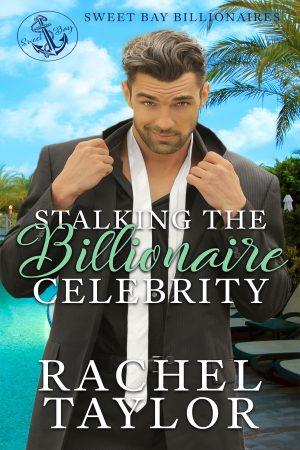 Cover for Stalking the Billionaire Celebrity