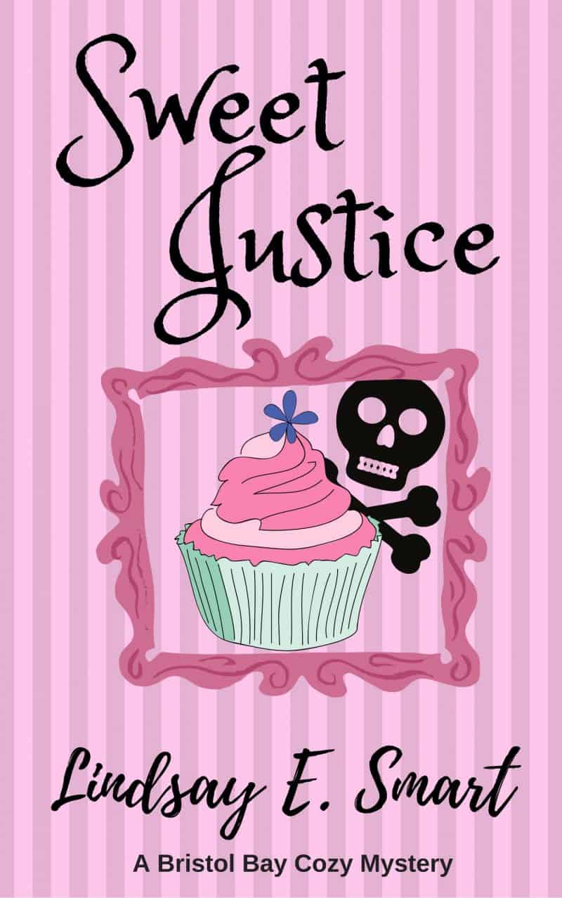 Cover for Sweet Justice: A Bristol Bay Cozy Mystery
