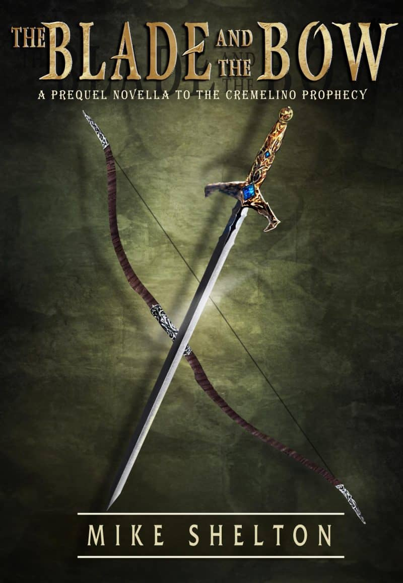 Cover for The Blade and the Bow: a prequel novella to The Cremelino Prophecy