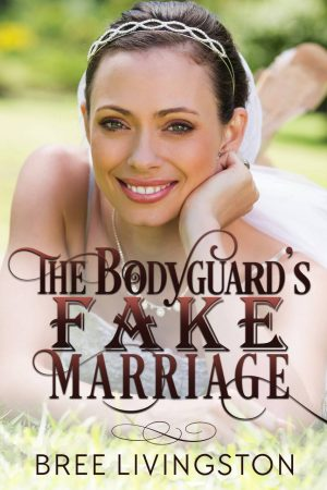 Cover for The Bodyguard's Fake Marriage