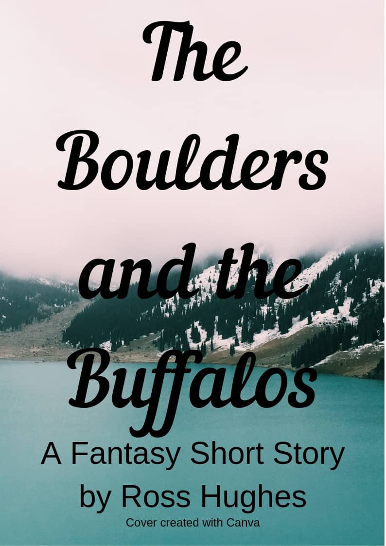 Cover for The Boulders and the Buffalos (A Fantasy Short Story)