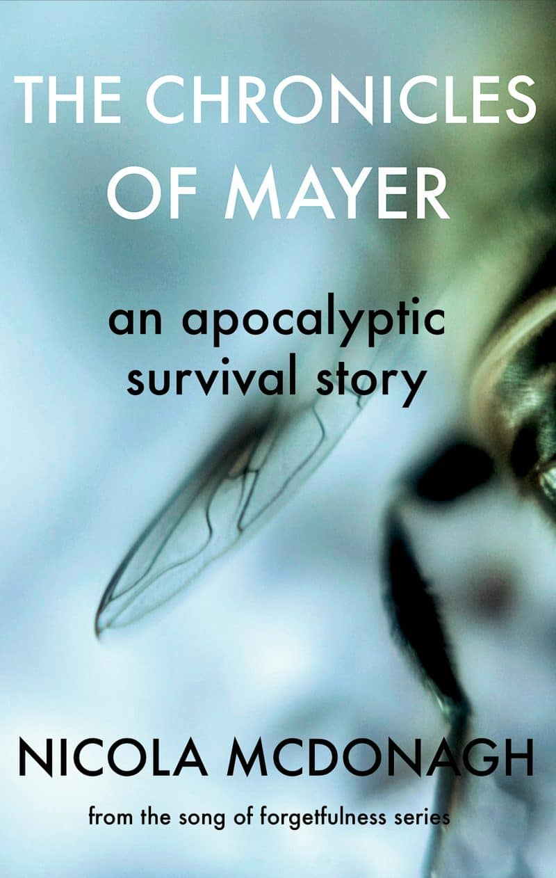 Cover for The Chronicles of Mayer: An Apocalyptic Survival Story: Prequel to the Cli-fi/Sci-fi/Dystopian series The Song of Forgetfulness