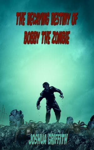 Cover for The Decaying Destiny of Bobby the Zombie