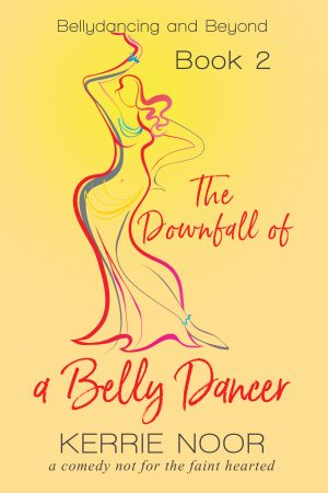 Cover for The Downfall of a Bellydancer